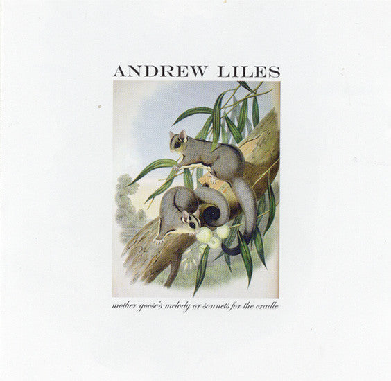 Andrew Liles - Mother Goose's Melody Or Sonnets For The Cradle CD