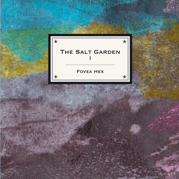 Fovea Hex 'The Salt Garden 1' (CD)