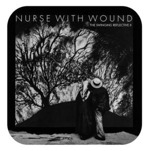 Nurse With Wound  'The Swinging Reflective 2' 2CD