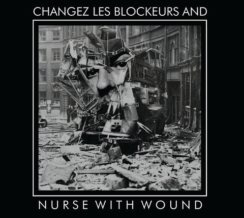 Nurse With Wound  'Changez les Blockeurs And'  CD  £10.00