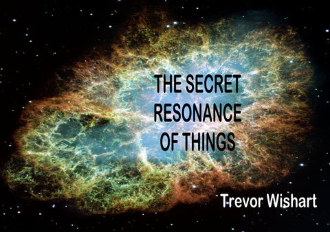 Trevor Wishart  'The Secret Resonance of Things'  CD/Booklet