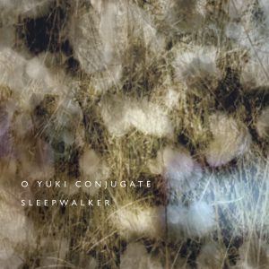 O Yuki Conjugate  'Sleepwalker'  CD
