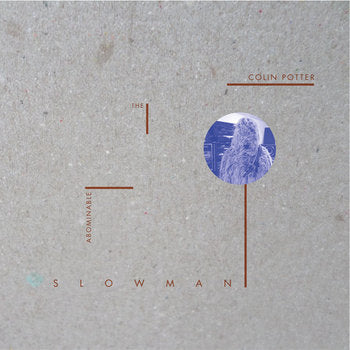Colin Potter  'The Abominable Slowman'  LP Pre-order