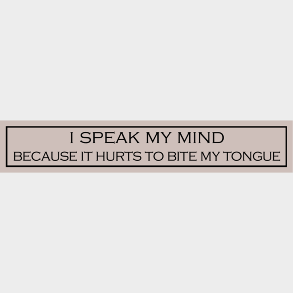 I Speak My Mind Because - Wit With Wisdom
