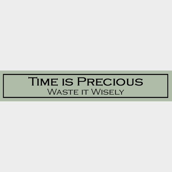 Time Is Precious - Wit With Wisdom