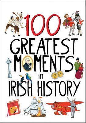 100 Greatest Moments in Irish History