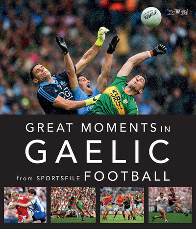 Greatest Moments Gaelic Football