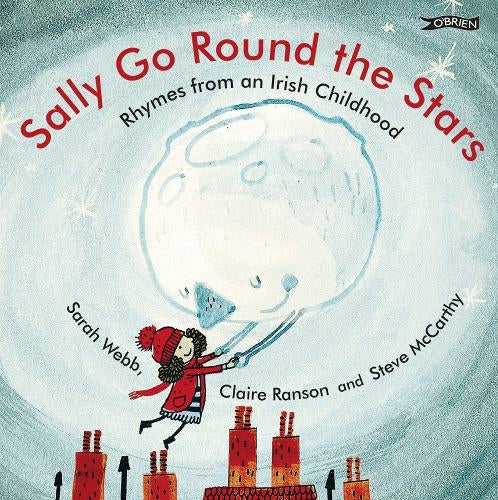 Sally Go Round the Stars : Rhymes from an Irish Childhood