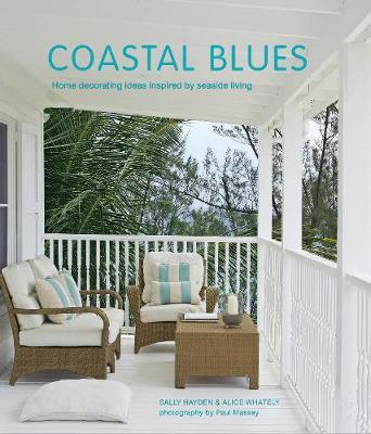 Coastal Blues : Home Decorating Ideas Inspired by Seaside Living