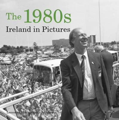 The 1980s Ireland in Pictures