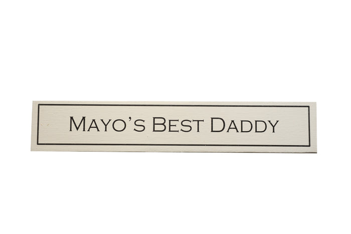 Mayo's Best Daddy - Wit With Wisdom