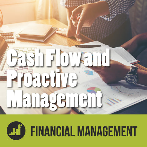 Episode 7 -  How You Can Become a Better Financial Manager : Managing Cash Flow and Proactive Financial Management