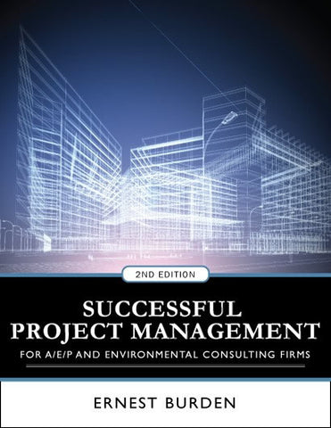 Successful Project Management for A/E/P & Environmental Consulting Firms
