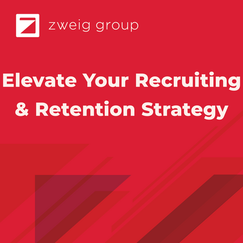 Elevate Your Recruiting and Retention Strategy