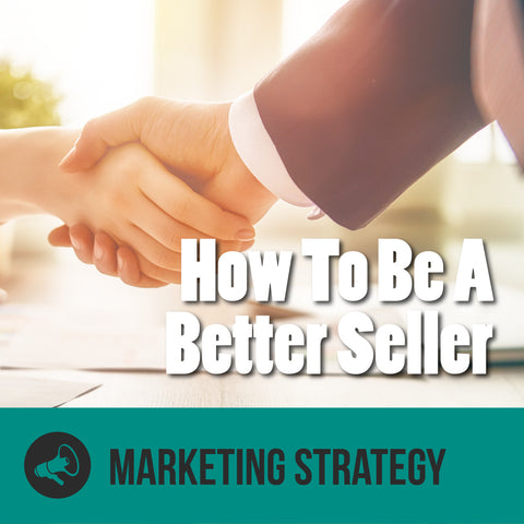 Episode 2 - 10 Things That Will Actually Make You a Better Seller
