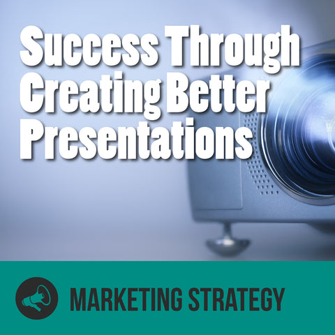 Episode 4 - How You Can Be More Successful Through Creating Better Presentations
