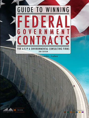 Guide to Winning Federal Government Contracts, 2nd Ed.