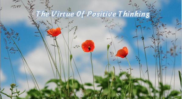 """The Virtue of Positive Thinking"""
