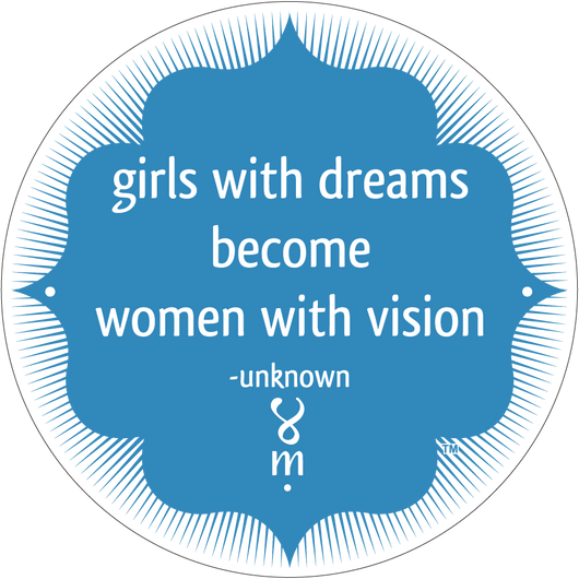Girls With Dreams Become Women With Vision MantraMag