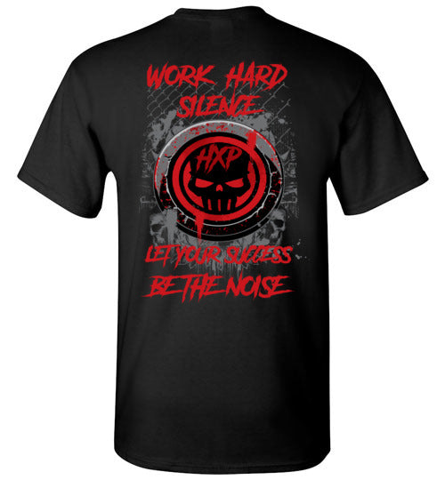 Work hard silence t shirt