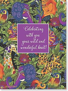 Birthday Card: Celebrating with you your wild and wonderful heart!