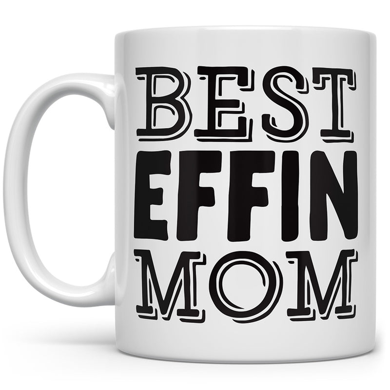 Best Effin Mom Mug