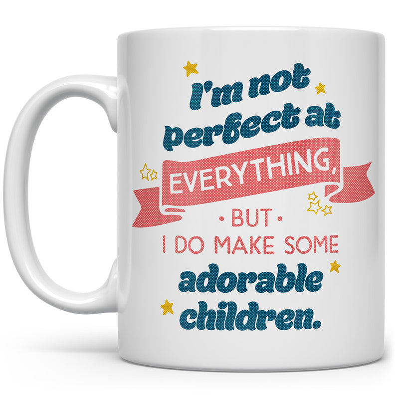 I Make Adorable Children Mug