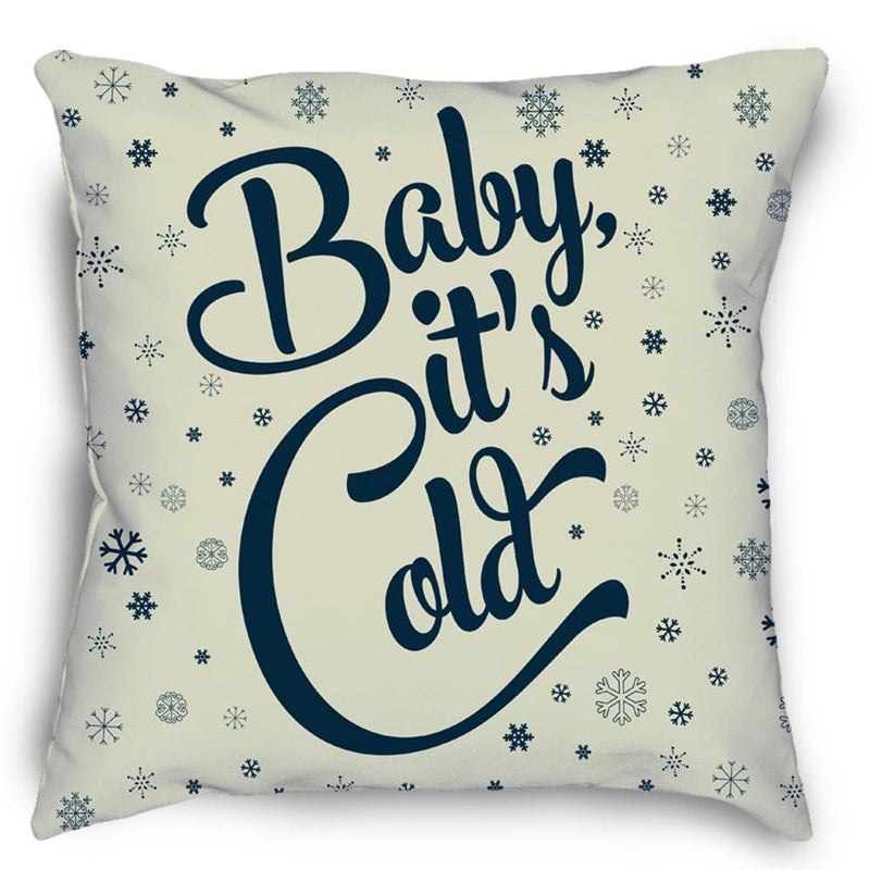 Baby It's Cold Pillow - Loftipop