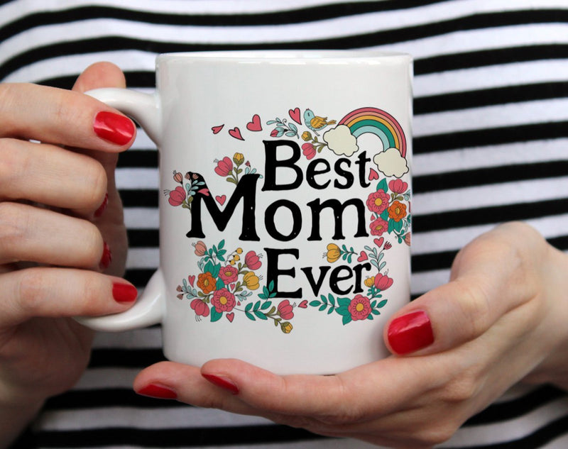 Best Mom Ever Mug - Loftipop
