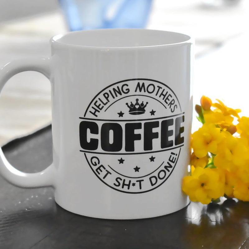 Coffee...Helping Mothers Get Sh*t Done! Mug - Loftipop