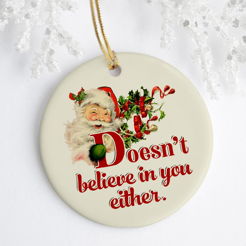 Doesn't Believe in You Either Ornament - Loftipop