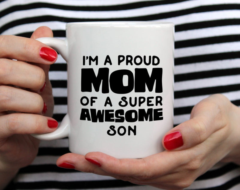 I'm A Proud Mom of A Super Awesome Son Mug - Loftipop