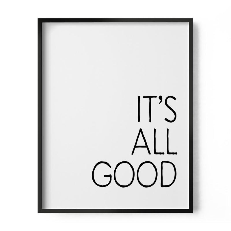 It's All Good Art Print - Loftipop