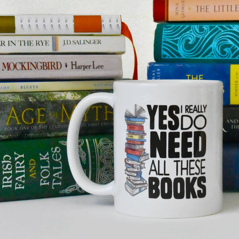 Yes I Really Do Need All These Books Mug - Loftipop