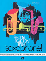 Learn to Play the Saxophone! - Book Two - Eisenhauer/Gouse - H & H Music