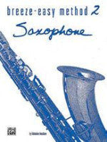 Breeze-Easy Method 2 - Saxophone - Anzalone - H & H Music