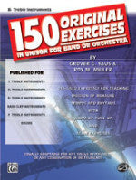 150 Original Exercises in Unison for Band or Orchestra - Bb Treble Instruments - Yaus/Miller