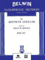 Belwin Saxophone Method - Book One - Gekeler/Edited by Hovey - H & H Music