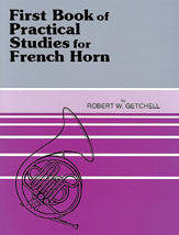 First Book of Practical Studies for French Horn - Getchell - H & H Music