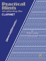 Practical Hints on Playing the Clarinet - Lowry - In Collaboration with Ployhar