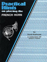Practical Hints on Playing the French Horn - Bushouse/In Collaboration with Ployhar