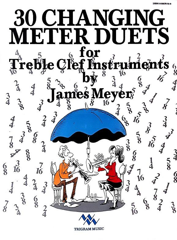 30 Changing Meter Duets for Treble Clef Instruments - Meyer