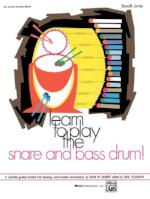 Learn to Play the Snare and Bass Drum! - Gilbert/Edited by Feldstein