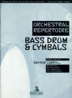 Orchestral Repertoire for Bass Drum & Cymbals - Carroll