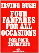 Four Fanfares For All Occasions - For Four Trumpets - Bush