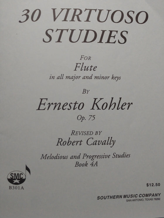 30 Virtuoso Studies for Flute - Melodious and Progressive Studies Book 4A - Kohler - Edited by Cavally