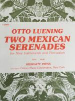 Two Mexican Serenades for Nine Instruments and Percussion - Luening