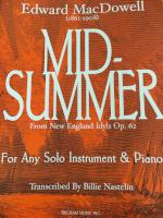 Mid-Summer from New England Idyls Op. 62 - For Any Solo Instrument & Piano - MacDowell/Transcribed by Nastelin