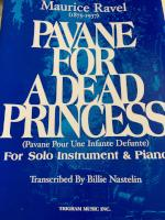 Pavane for a Dead Princess - For Solo Instrument & Piano - Ravel/Transcribed by Nastelin