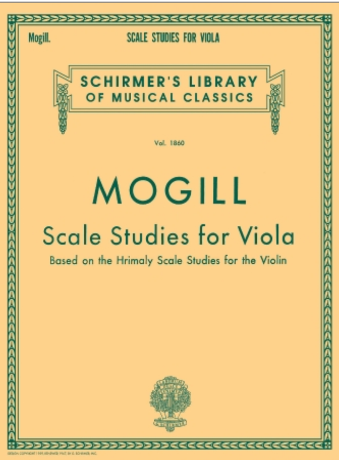 Scale Studies for Viola - Based on the Hrimaly Scale Studies for the Violin - Mogill